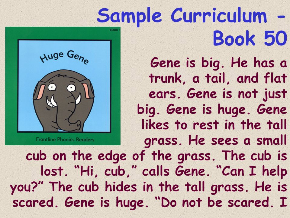 Sample Curriculum - Book 50 Gene is big. He has a trunk, a tail, and flat ears.