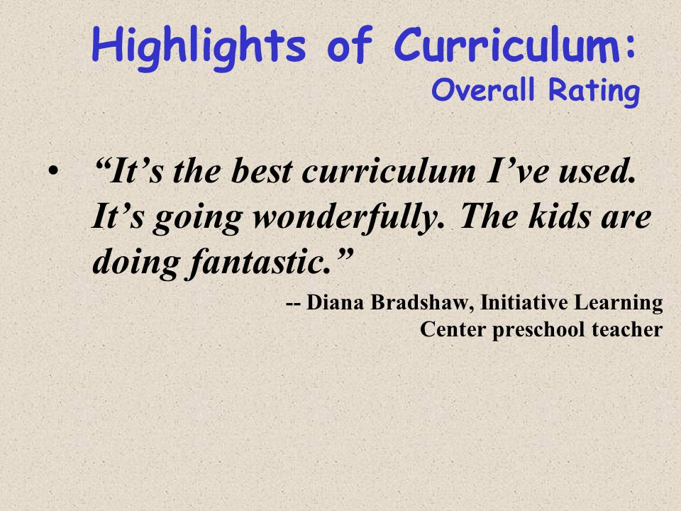 Highlights of Curriculum: Overall Rating It's the best curriculum I've used.
