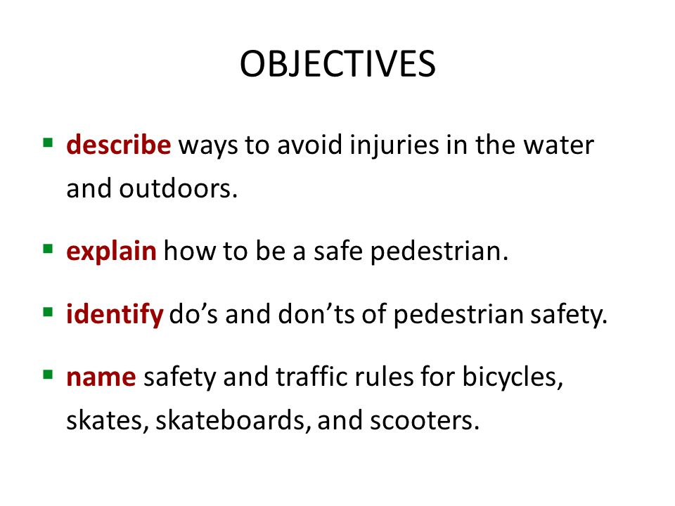 OBJECTIVES  describe ways to avoid injuries in the water and outdoors.