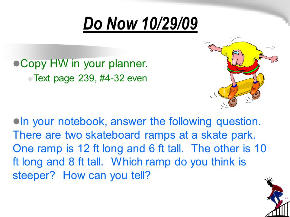 Do Now 10/29/09 Copy HW in your planner.