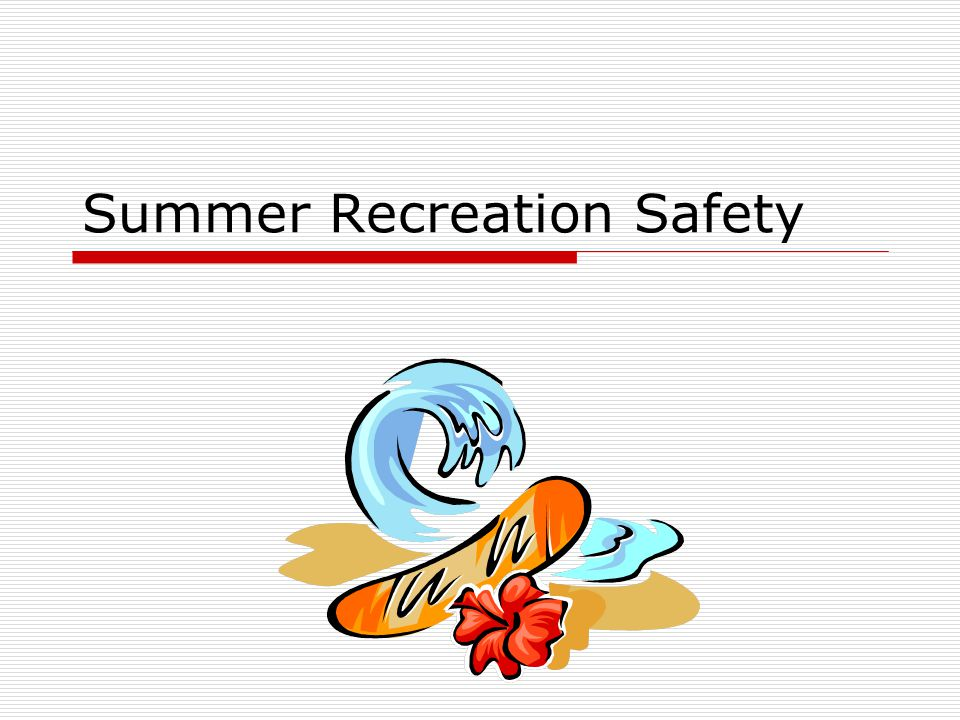 Summer Recreation Safety