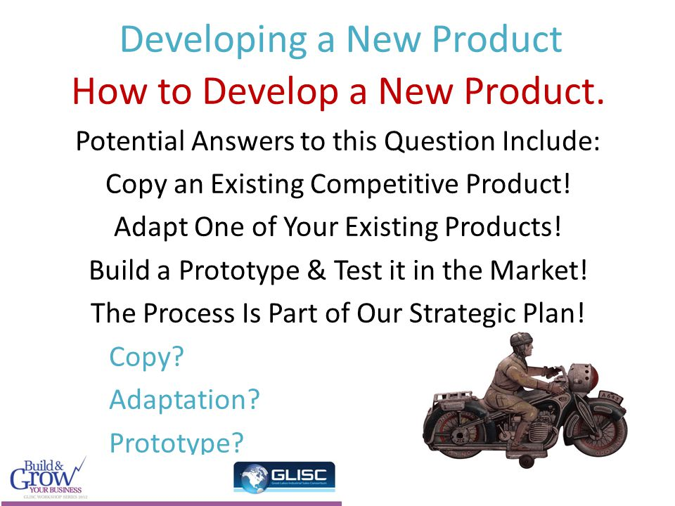 Developing a New Product How to Develop a New Product.