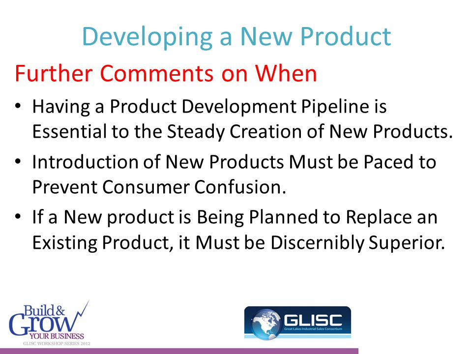 Developing a New Product Further Comments on When Having a Product Development Pipeline is Essential to the Steady Creation of New Products.