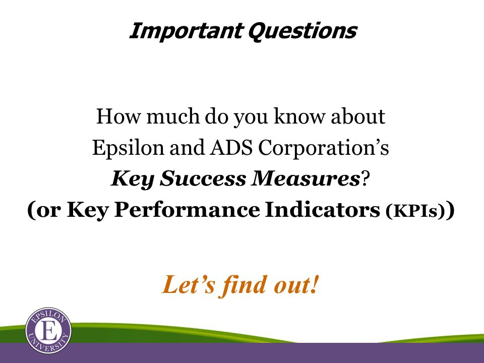 How much do you know about Epsilon and ADS Corporation's Key Success Measures.