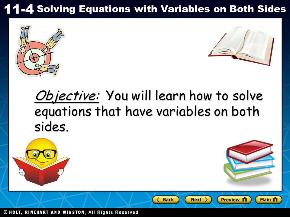 Holt CA Course 1 11-4 Solving Equations with Variables on Both Sides Christine can buy a new snowboard for $136.50.