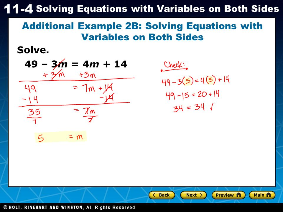 Holt CA Course 1 11-4 Solving Equations with Variables on Both Sides Lesson Quiz: Part I Group the terms with variables on one side of the equal sign, and simplify.