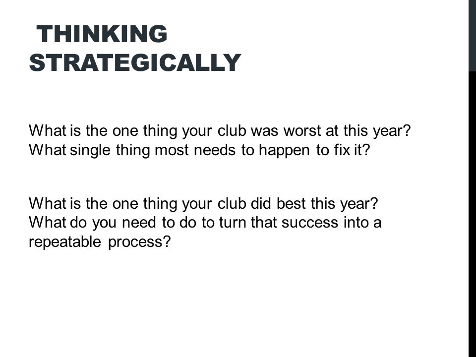 THINKING STRATEGICALLY Which individual was most responsible for your club s success this year.