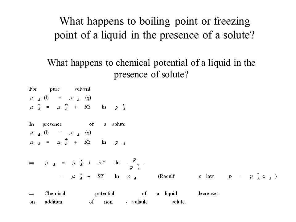 What happens to boiling point or freezing point of a liquid in the presence of a solute.