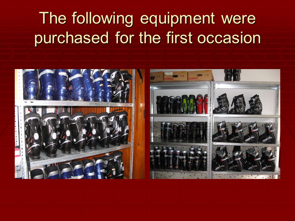 The following equipment were purchased for the first occasion