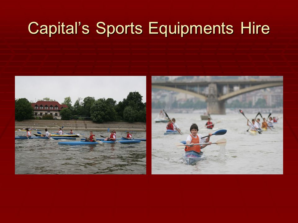 Capital's Sports Equipments Hire Upon purchasing the equipment we took into consideration to acquire equipment to be used at the different leisure time sport activities, such as: