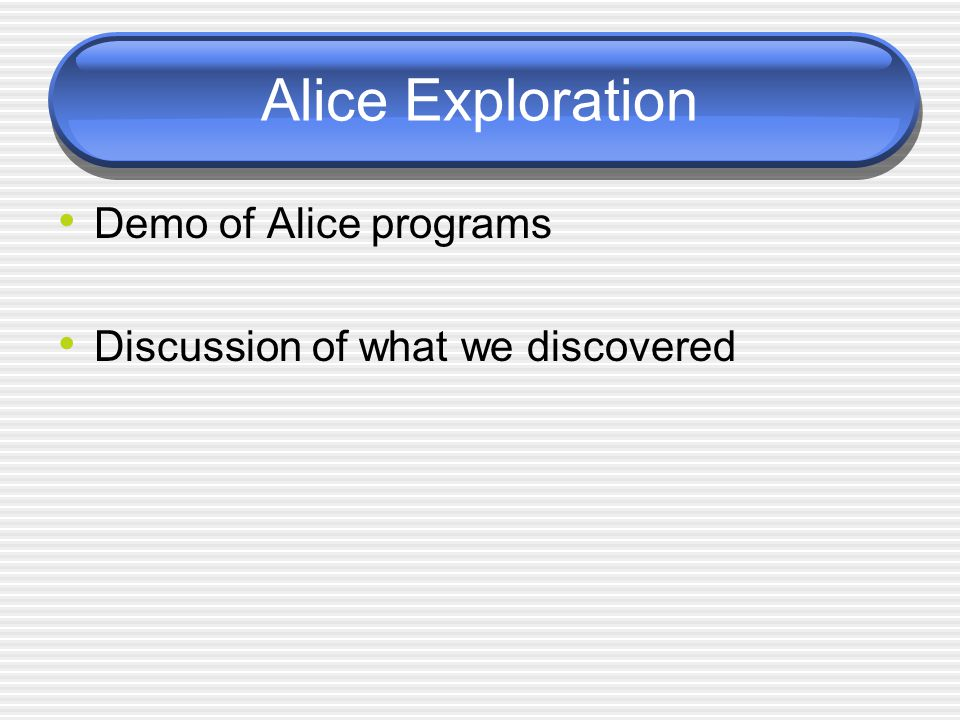 APCS-A: Intro Alice: Classes, Objects, Methods, and Parameters September 14, 2005