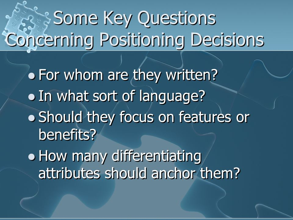 Some Key Questions Concerning Positioning Decisions For whom are they written.