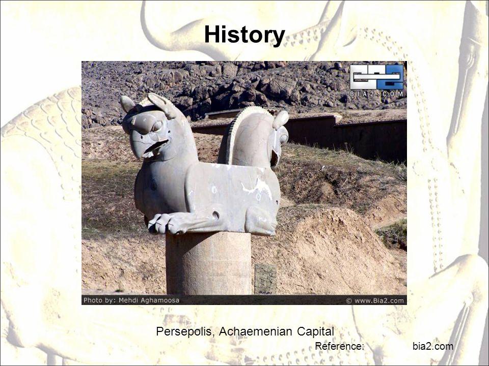 History Persepolis, Achaemenian Capital Reference: bia2.com