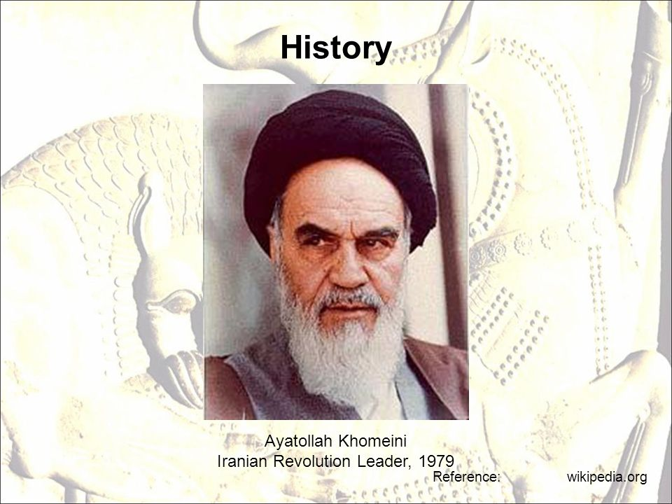 History Ayatollah Khomeini Iranian Revolution Leader, 1979 Reference: wikipedia.org