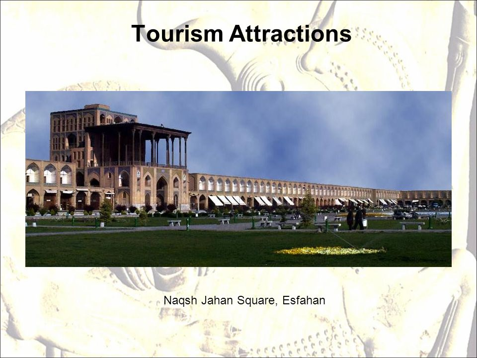 Tourism Attractions Naqsh Jahan Square, Esfahan