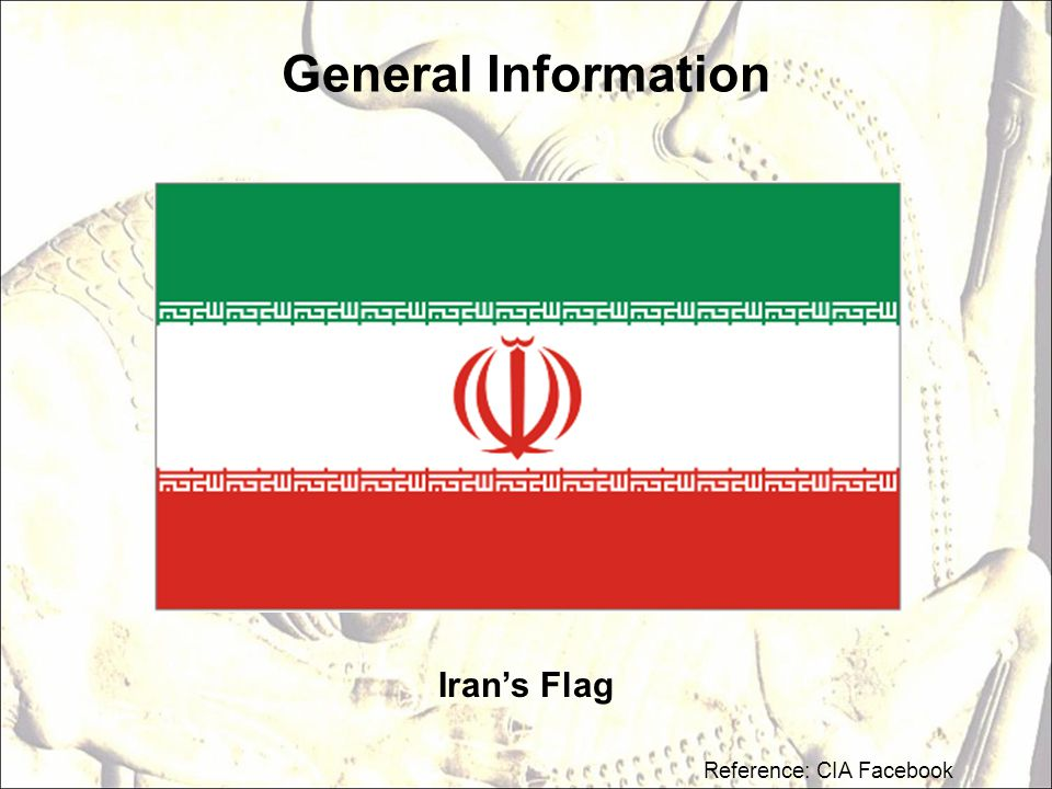 General Information Iran's Flag Reference: CIA Facebook