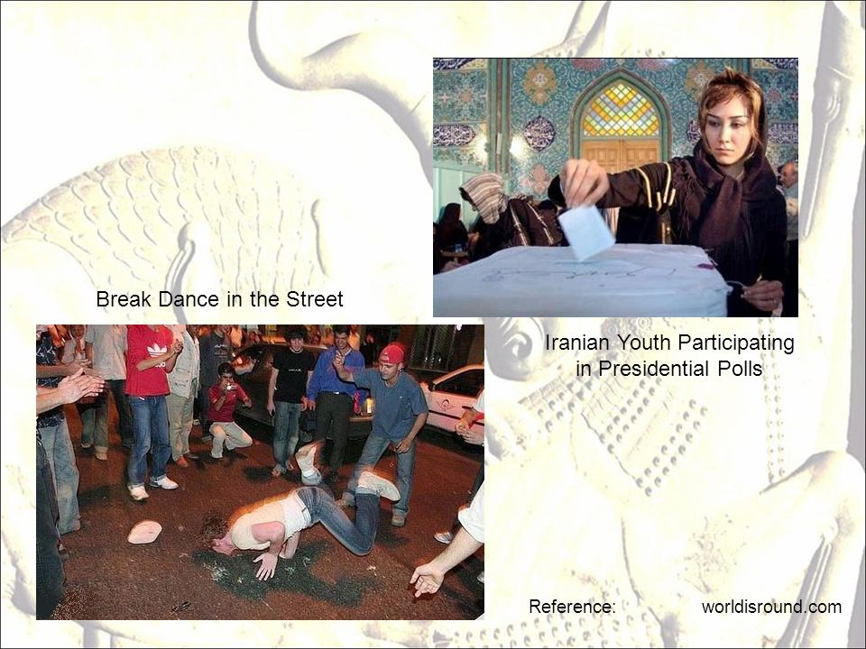 Reference: worldisround.com Iranian Youth Participating in Presidential Polls Break Dance in the Street