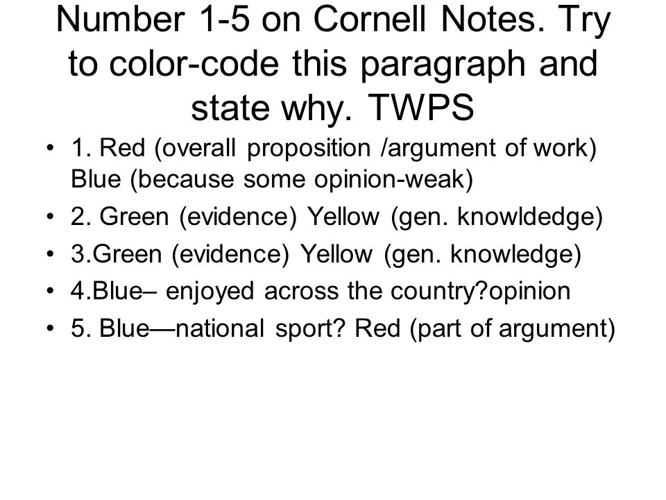 Number 1-5 on Cornell Notes. Try to color-code this paragraph and state why.