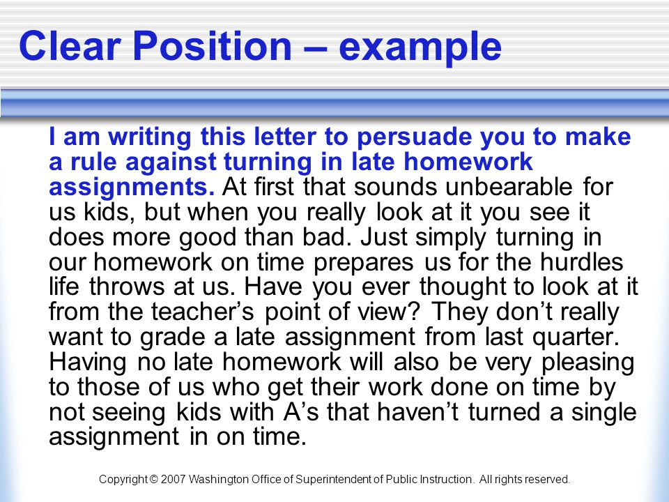 Copyright © 2007 Washington Office of Superintendent of Public Instruction. All rights reserved. Clear Position – example I am writing this letter to