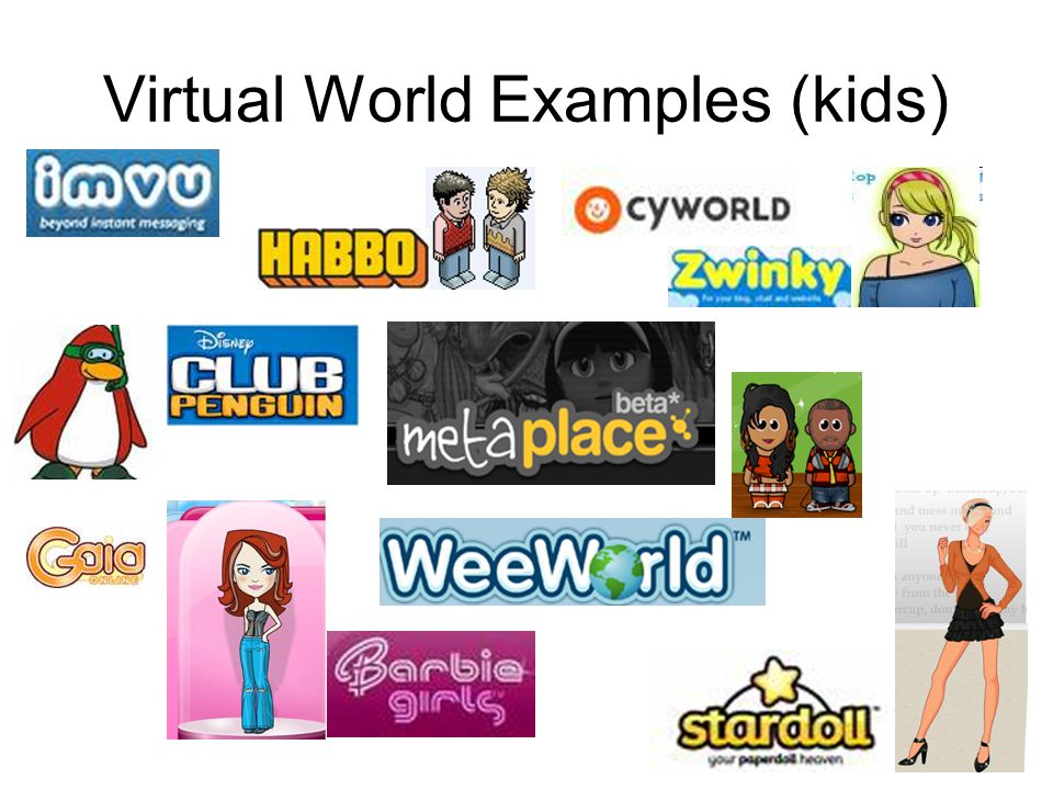 Virtual World Examples (kids)