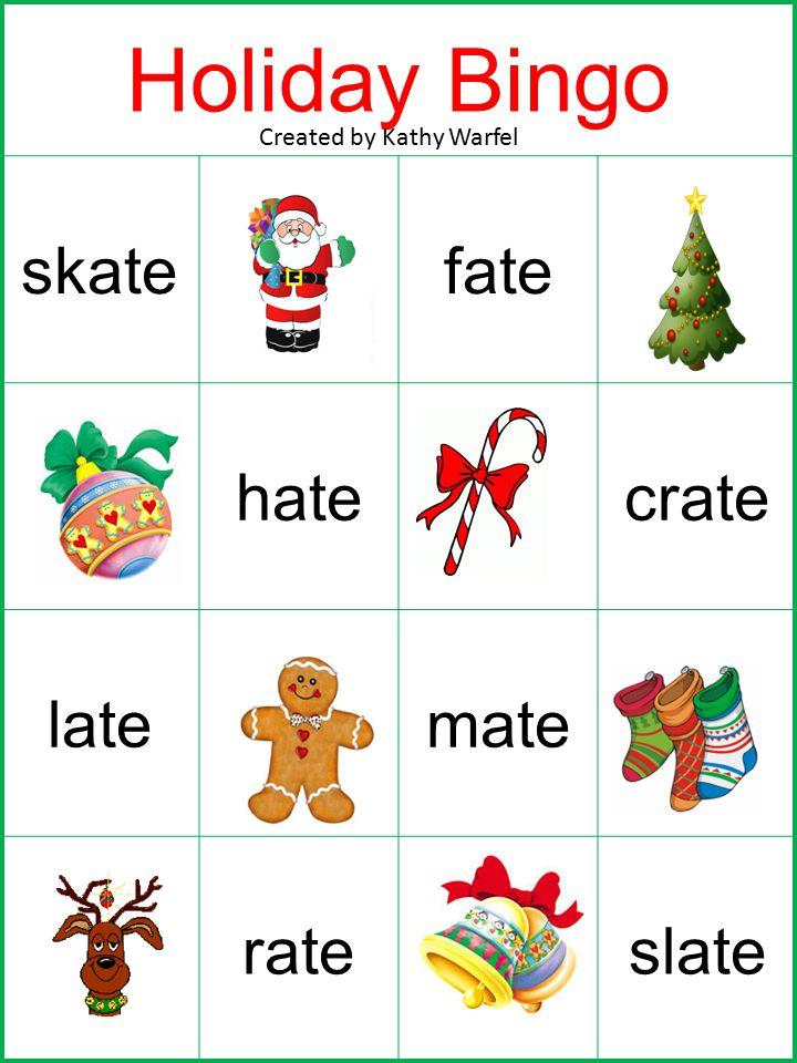 Holiday Bingo skatefate hatecrate latemate rateslate Created by Kathy Warfel