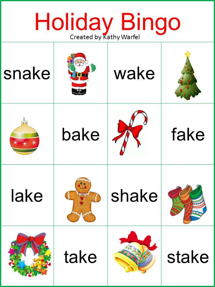 Holiday Bingo snakewake bakefake lakeshake takestake Created by Kathy Warfel