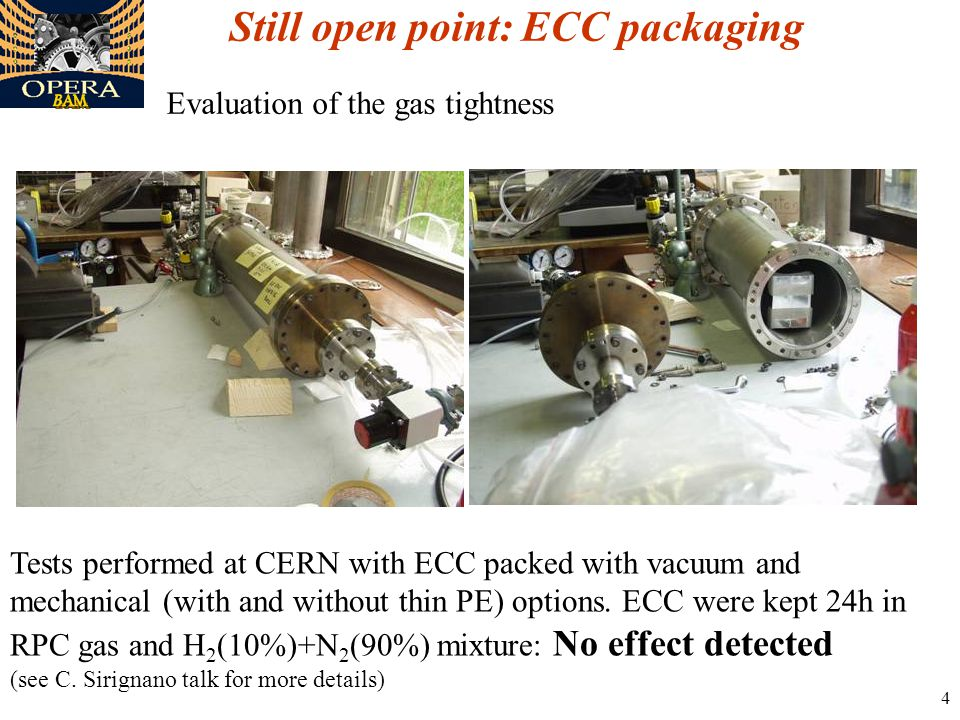 4 Still open point: ECC packaging Tests performed at CERN with ECC packed with vacuum and mechanical (with and without thin PE) options.