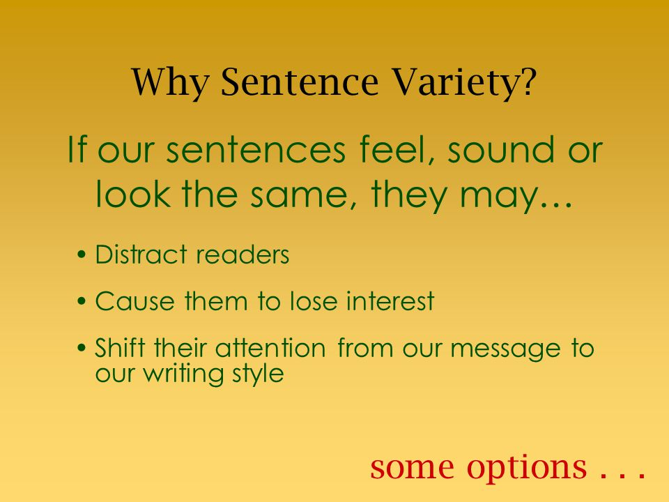 Spice up your writing... vary your sentences ~Sentence Length~ ~Sentence Structure~
