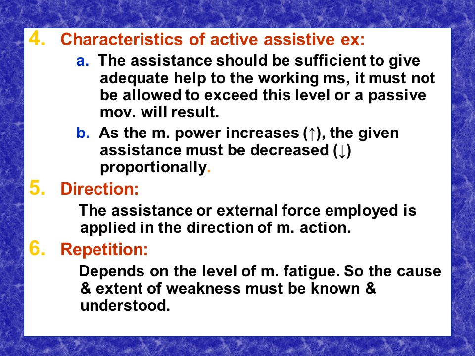 4. 4. Characteristics of active assistive ex: a.