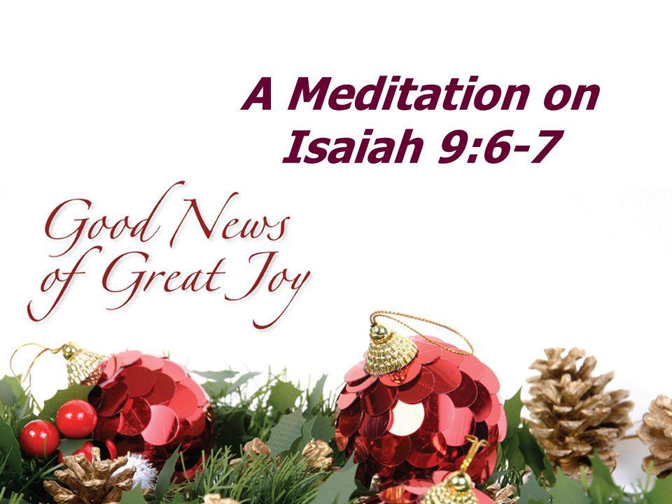 A Meditation on Isaiah 9:6-7