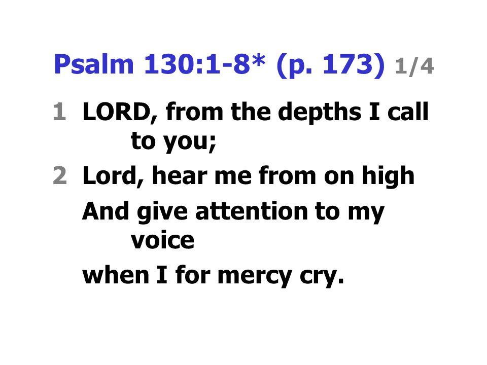Psalm 130:1-8* (p.