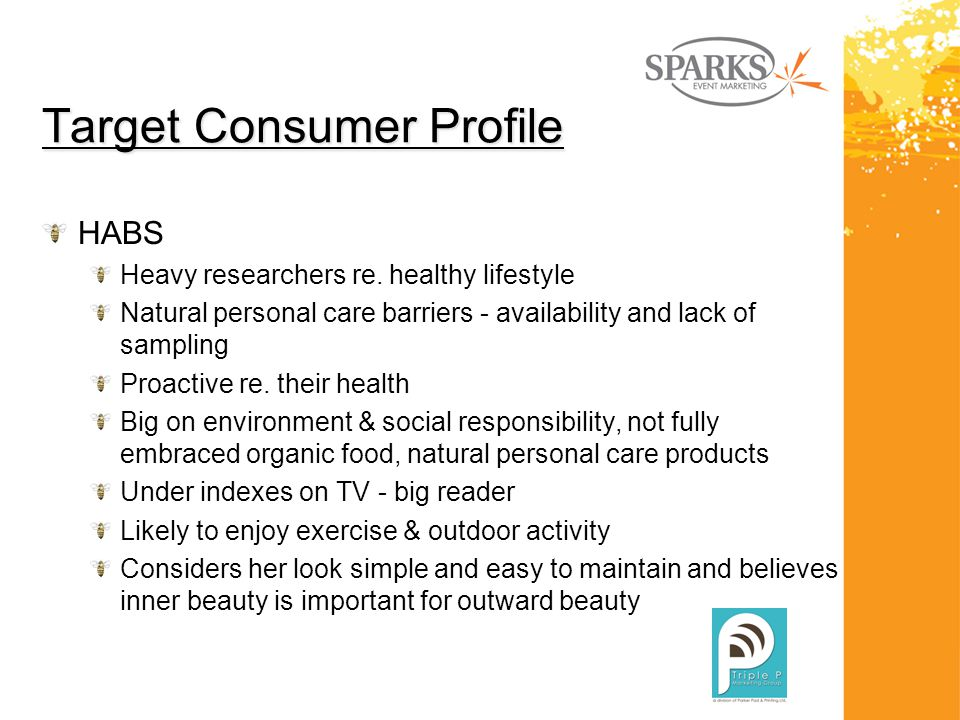 Target Consumer Profile HABS Heavy researchers re.