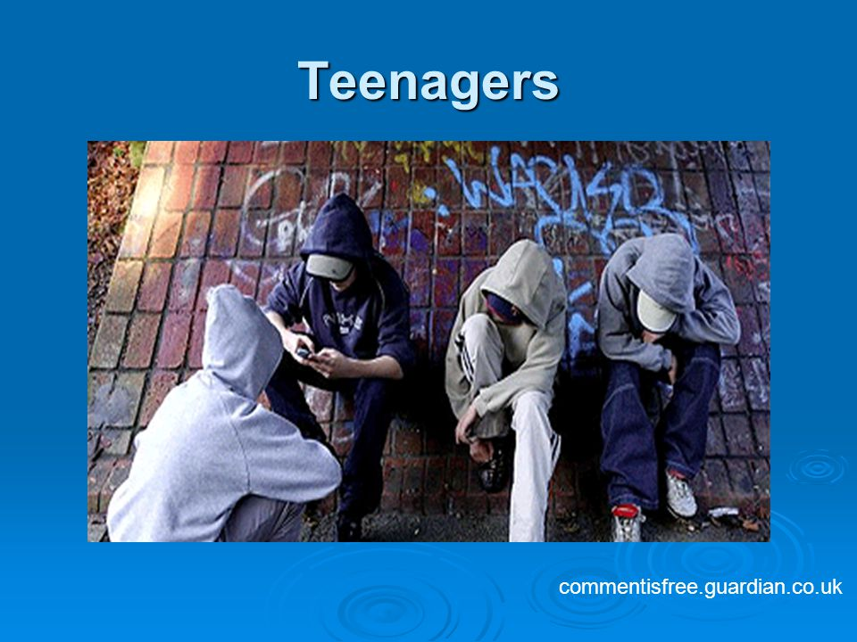 Teenagers commentisfree.guardian.co.uk