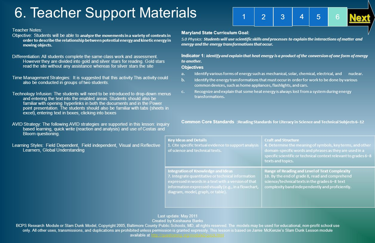 6. Teacher Support Materials Teacher Notes: Objective: Students will be able to analyze the movements in a variety of contexts in order to describe th