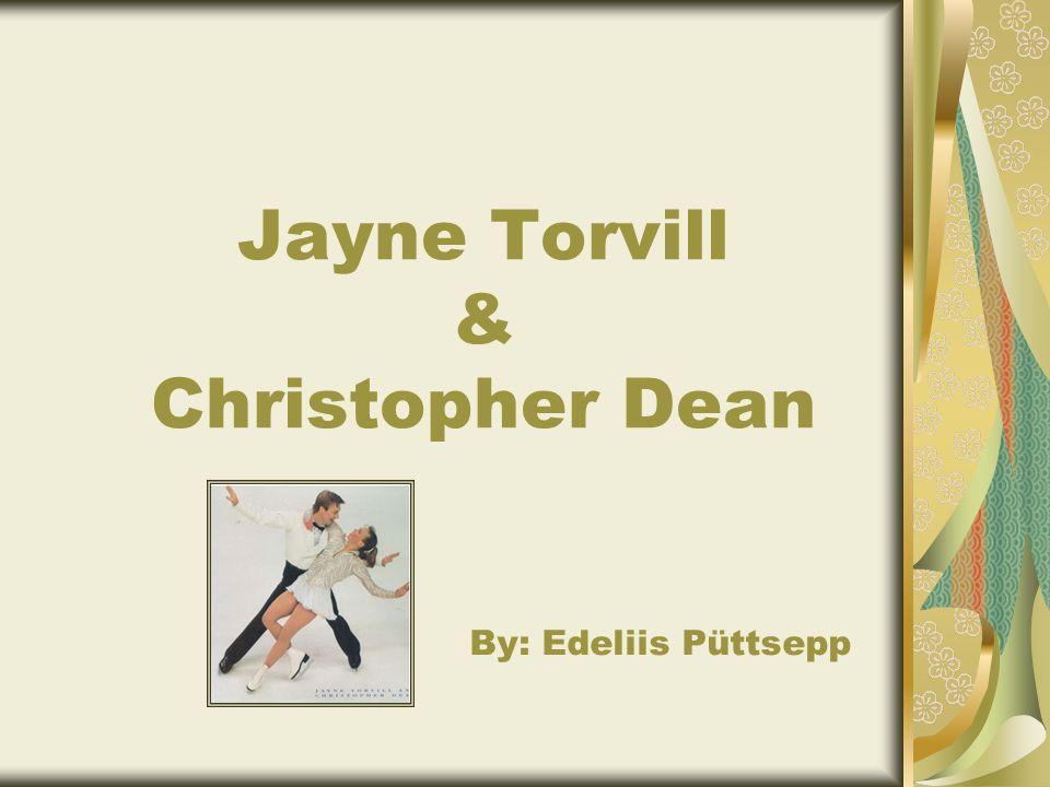 Jayne Torvill & Christopher Dean By: Edeliis Püttsepp