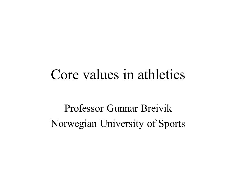 Introduction Background - sport in a changing world What are the basic values in sport.
