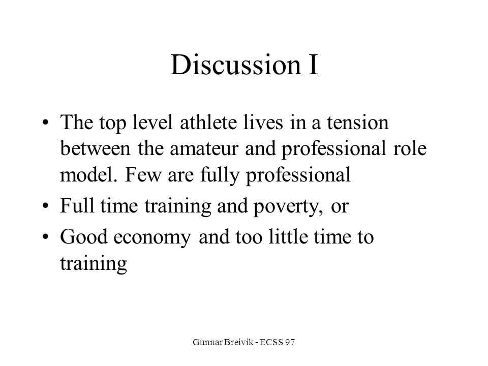 Gunnar Breivik - ECSS 97 Discussion I The top level athlete lives in a tension between the amateur and professional role model.