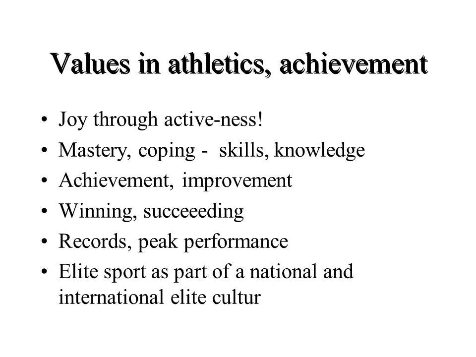 Values in athletics, achievement Joy through active-ness.