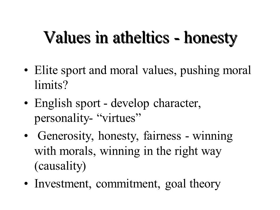 Values in atheltics - honesty Elite sport and moral values, pushing moral limits.
