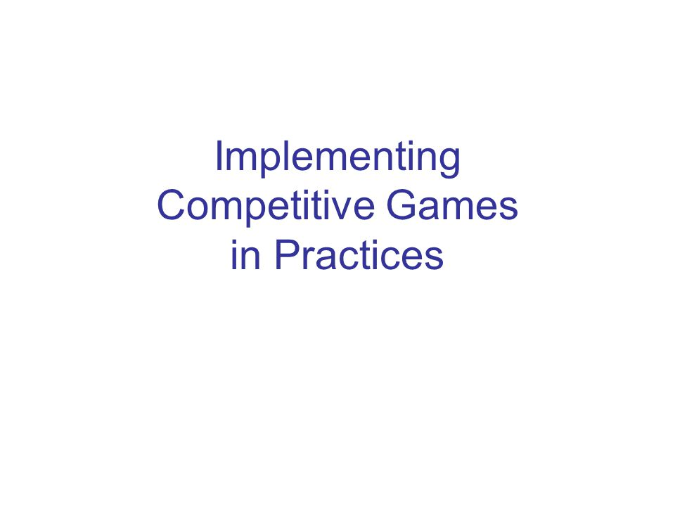 Implementing Competitive Games in Practices