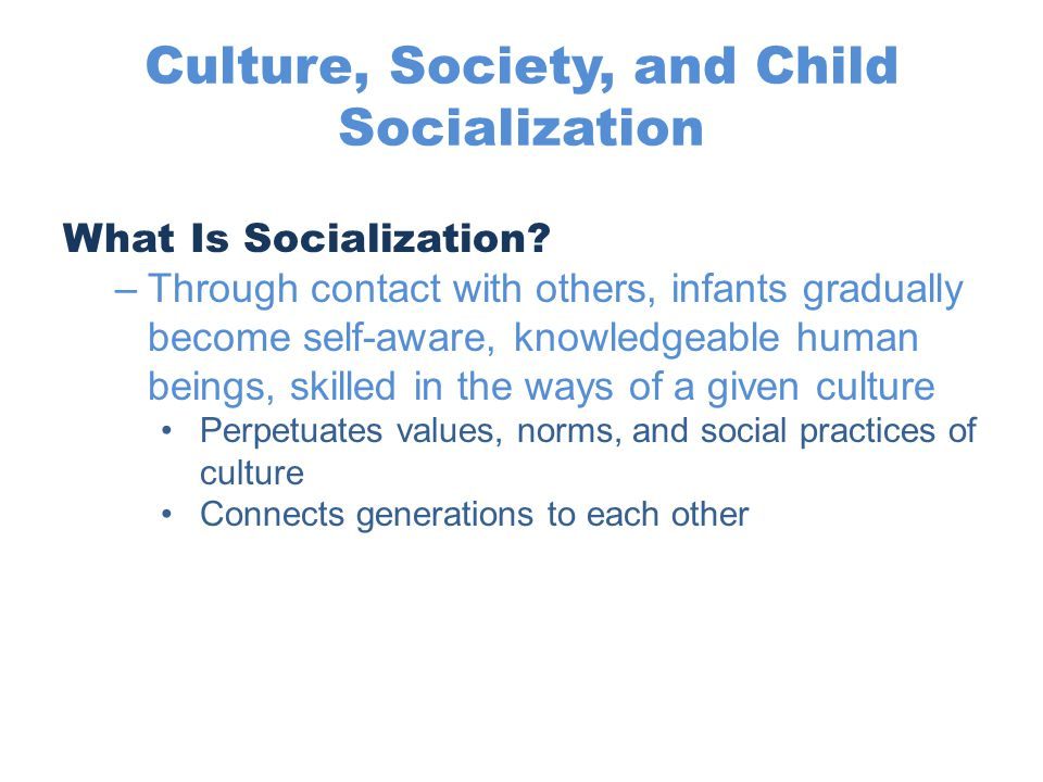 Socialization through the Life Course Work –Important in all cultures –Only in industrial societies are worklife and homelife so separate –Can pose unfamiliar demands, calling for major adjustments in outlook or behavior