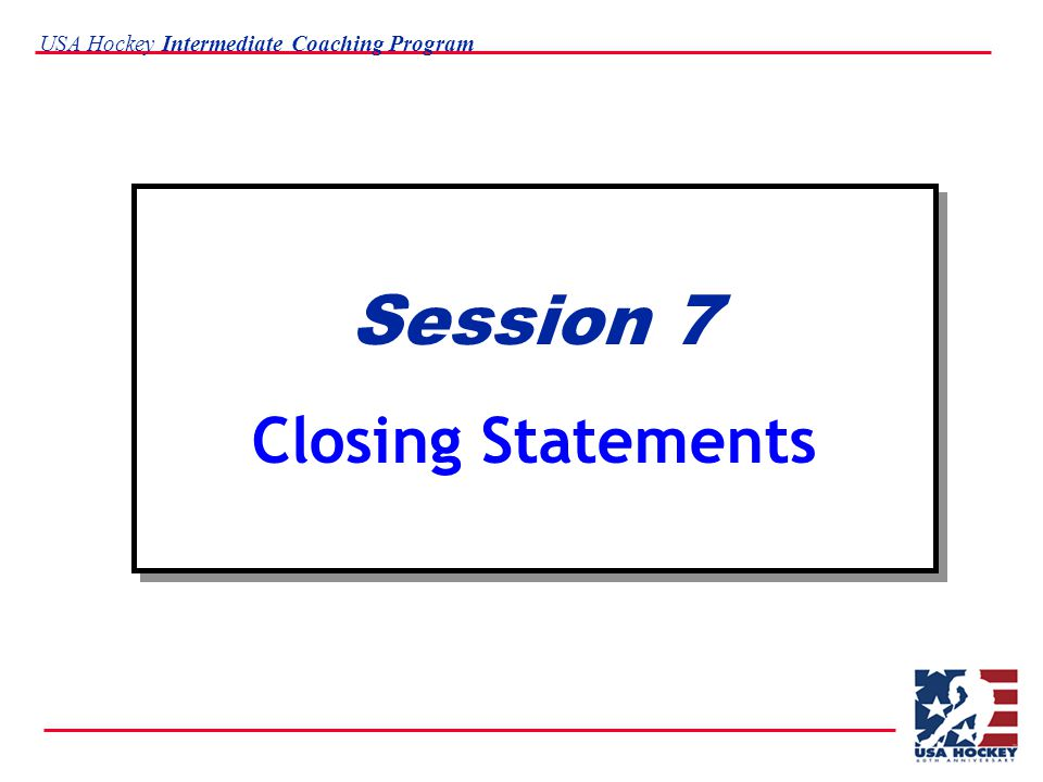 USA Hockey Intermediate Coaching Program Session 7 Closing Statements
