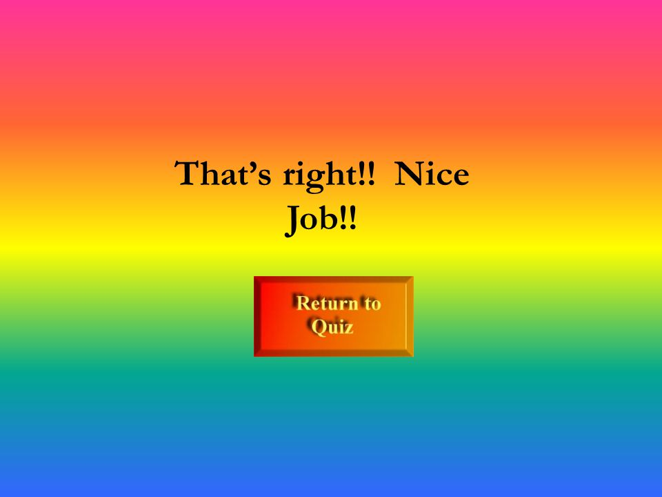 That is correct!! Nice Job!!