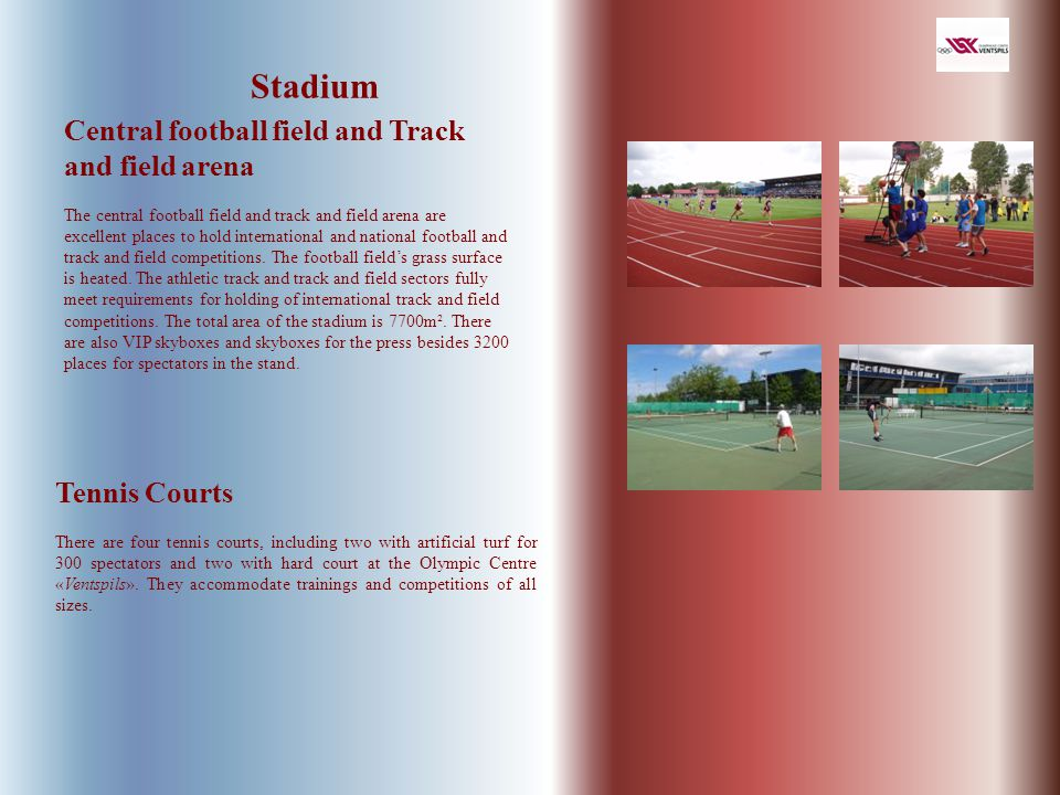 Central football field and Track and field arena The central football field and track and field arena are excellent places to hold international and national football and track and field competitions.