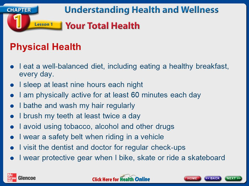 Physical Health I eat a well-balanced diet, including eating a healthy breakfast, every day. I sleep at least nine hours each night I am physically ac