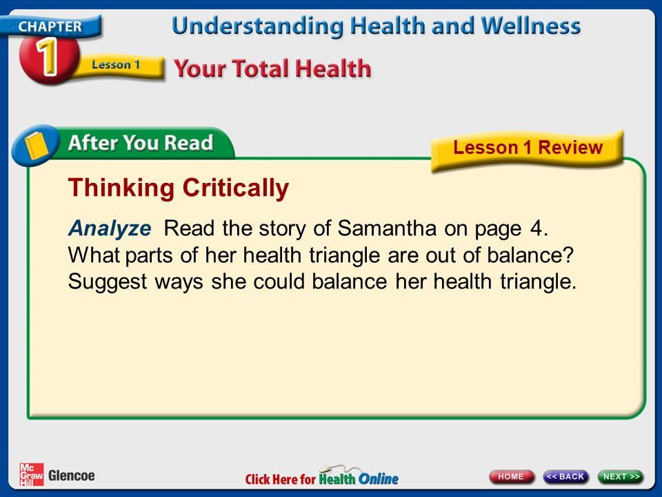 Thinking Critically Analyze Read the story of Samantha on page 4. What parts of her health triangle are out of balance? Suggest ways she could balance