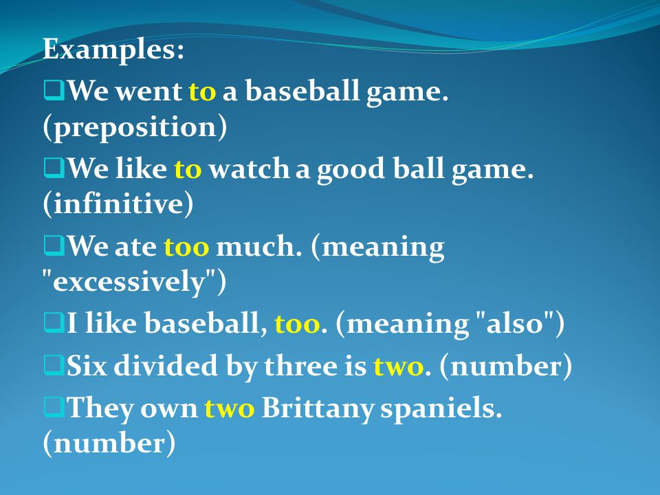 Examples:  We went to a baseball game. (preposition)  We like to watch a good ball game.