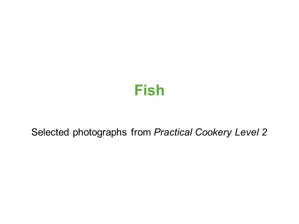 Selected photographs from Practical Cookery Level 2 Fish