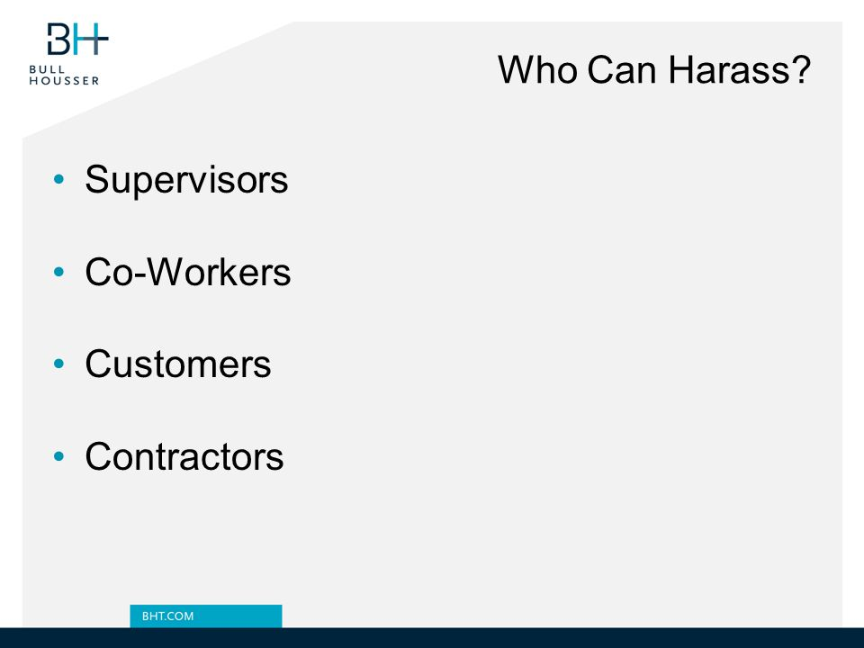 Who Can Harass Supervisors Co-Workers Customers Contractors