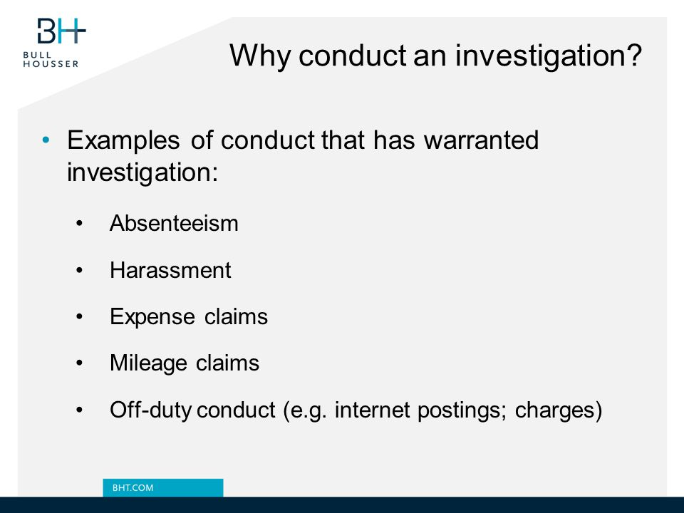 Why conduct an investigation.